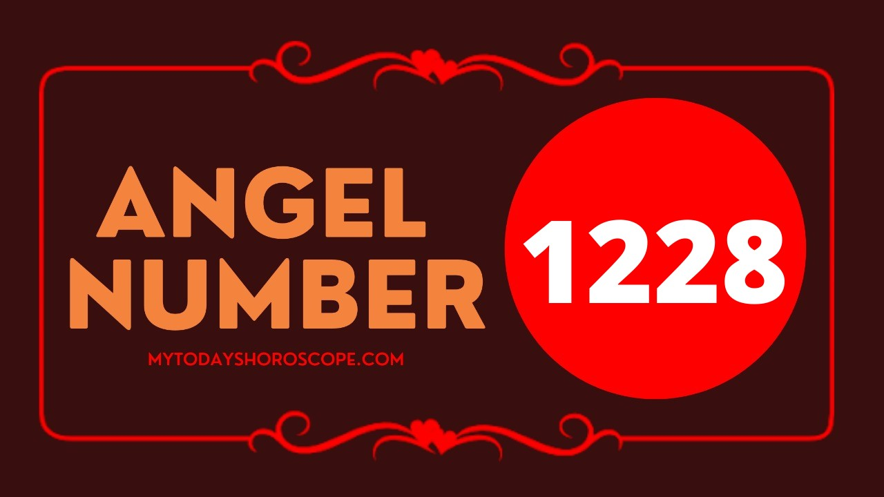 The meaning of Angel Number 1228